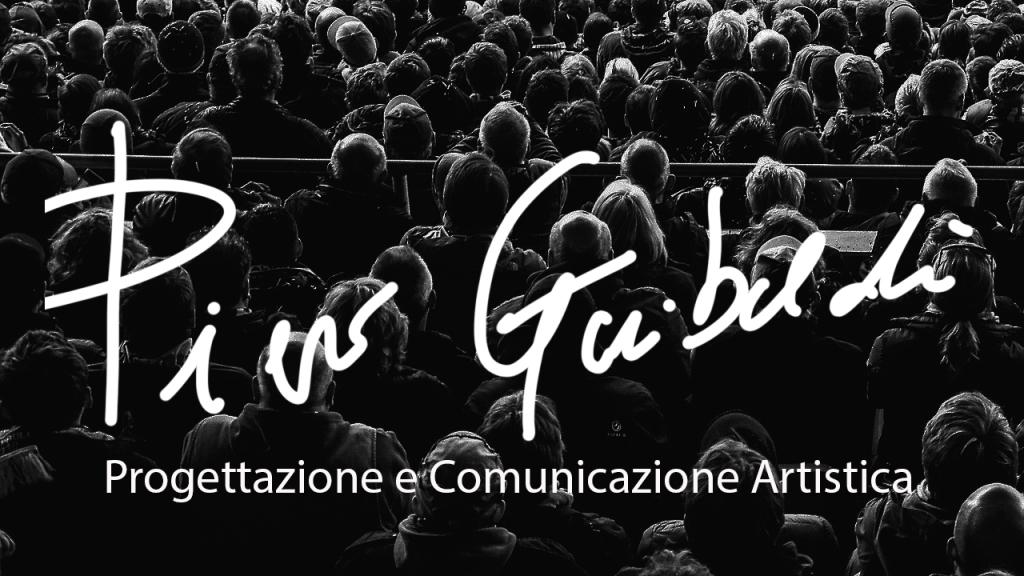 Piero Garibaldi , progettazione e comunicazione artistica